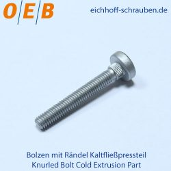 Knurled Bolt Cold Extrusion Part - OEB-Fasteners - Otto Eichhoff GmbH & Co. KG